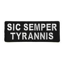 Sic Semper Tyrannis - Thus Always to Tyrants Sew or Iron on Patch Biker Patch