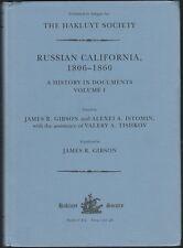 Russian California 1806-1860 ~ 2 vols, James R. Gibson (Hakluyt Society). VG HC