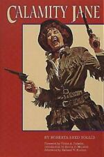 Calamity Jane A Study in Historical Criticism Roberta B. Sollid old west history