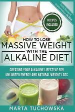 Alkaline, Detox, Alkaline Diet for Weight Loss: How to Lose Massive Weight...