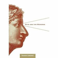 Ovid and the Moderns by Theodore Ziolkowski (Hardback, 2004)