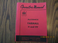 Farmall McCormick H and HV Tractor Owner Operator's Manual New