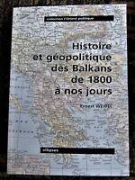ISBN 2729809074 HISTOIRE ET GEOPOLITIQUE DES BALKANS DE 1800 A NOUS JOURS Weibel