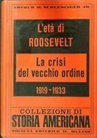 L'Age Of Roosevelt - The Crisi Del Old Order Schlesinger The Mulino 1959