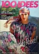 100 IDEES (Mai 1985 => voir scans) : LES JOLIES ROBES_PREMIER PIQUE NIQUE etc...