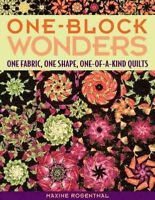 One-Block Wonders : One Fabric, One Shape, One-of-a-kind Quilts, Paperback by...