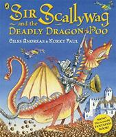 Sir Scallywag and the Deadly Dragon Poo by Andreae, Giles, NEW Book, (Paperback)