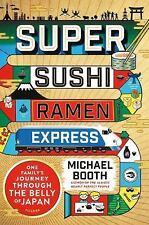SUPER SUSHI RAMEN EXPRESS - BOOTH, MICHAEL - NEW HARDCOVER BOOK