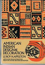 American Indian Design & Decoration by LeRoy H Appleton - 1971
