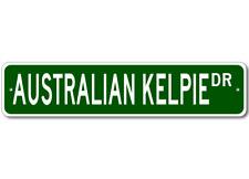 Australian Kelpie K9 Breed Pet Dog Lover Metal Street Sign - Aluminum