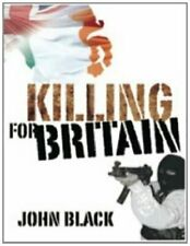 Killing for Britain-John Black