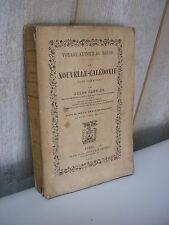 Jules GARNIER : La NOUVELLE-CALEDONIE 4 gravures + 1 carte 1871