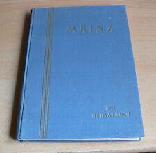 MAINZ - Ein Heimatbuch von HEINRICH WOTHE - 1928 - Rheinland-Pfalz