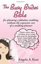 The Busy Brides Bible for Planning a Fabulous Wedding Without the Expensive Cost