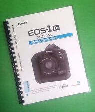 Canon EOS 1Ds Camera 176 Page COLOR LASER PRINTED Owners Manual Guide