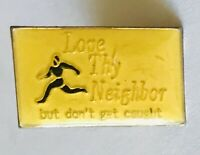 Love Thy Neighbor But Don't Get Caught Pin Badge Rare Vintage Novelty (E10)