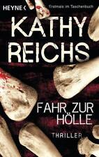 Fahr zur Hölle: Thriller von Reichs, Kathy