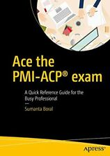 Ace the PMI-ACP exam : A Quick Reference Guide, Boral, Sumanta,,