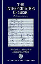 NEW The Interpretation of Music: Philosophical Essays