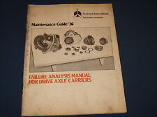 ROCKWELL INTERNATIONAL FAILURE ANALYSIS MANUAL FOR DRIVE AXLE CARRIERS