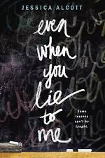 Even When You Lie to Me by Jessica Alcott (Paperback, 2016)