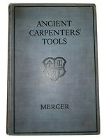 ANCIENT CARPENTERS' TOOLS, by HENRY C MERCER, 1929, First Ed, BUCKS COUNTY, PA