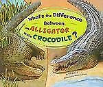 What's the Difference Between an Alligator and a Crocodile? (What's-ExLibrary