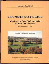 MAURICE ROBERT, LES MOTS DU VILLAGE, MANIÈRES DE FAIRE EN PAYS D'OC LIMOUSIN T.1