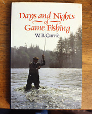 Days and Nights of Game Fishing - W.B. Currie - First Edition - 1984