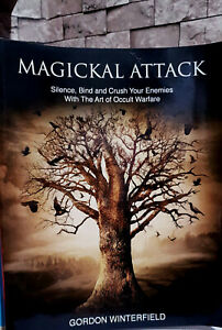 Magickal Attack: Silence, Bind and Crush Your Enemies With The Art of Occult War