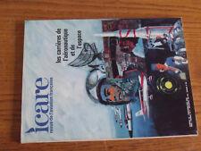ICARE Revue de l'aviation française n°45 - Carrières de l'Aéronautique et  de l'Espace
