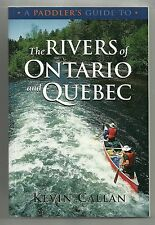 A Paddler's Guide to the Rivers of Ontario and Quebec, Kevin Callan, New