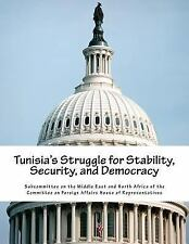 Tunisia's Struggle for Stability, Security, and Democracy by Subcommittee on...