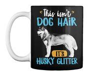Funny Siberian Husky Dog Hair Glitter Gift Coffee Mug