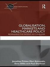 Globalisation, Markets and Healthcare Policy: Redrawing the Patient as-ExLibrary