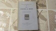LES CROIX DE BOIS / ROLAND DORGELES / NUMÉROTÉ SUR VÉLIN / 1923