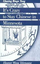 It's Crazy to Stay Chinese in Minnesota Chasing Bingo Tang 9780738817309