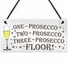 One Two Three Prosecco Floor Novelty Hanging Plaque Sign Kitchen Drinking Gift