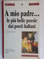 A mio padre Le più belle poesie dei poeti italiani luisi luciano newton nuovo 79