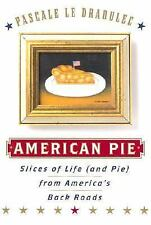 American Pie: Slices of Life (and Pie) from America's Back R