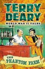 The Phantom Farm: World War II Tales 4 by Terry Deary (Paperback, 2015)