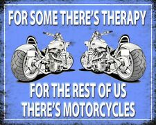 "10"" x 8"" FOR SOME THERE'S THERAPY - BIKE BIKER MOTORCYCLE METAL PLAQUE SIGN N460"