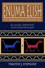 Enuma Elish : The Babylonian Creation Epic: By Stephany, Timothy J.