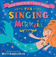 Julia Donaldson Story Book: THE SINGING MERMAID - Paperback - NEW