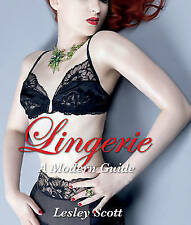 Lesley Scott, Lingerie: A Modern Guide, Very Good Book