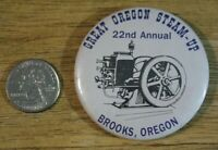 22nd Annual Great Brooks Oregon Steam Up Tractors Pinback Button #32437