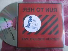 Five O'Clock Heroes – Run To Her / Turn It Up UK  PROMO CD Single