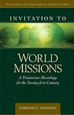 Invitation to World Missions: A Trinitarian Missiology for the Twenty-first Cen