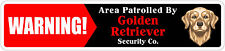 "*Aluminum* Warning Area Patrolled By Golden Retriever 4""x18"" Metal Novelty Sign"
