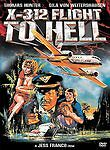 X-312 - Flight to Hell, Excellent DVD, Vernon, Howard, Cardosi, Beni, Hass Jr.,